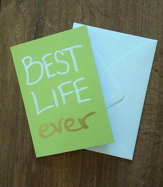 """Glückwünsche - """"Best life ever"""" Klappkarte mit Briefumschlag - ein Designerstück…"""