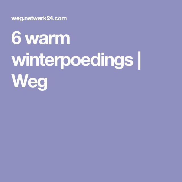 6 warm winterpoedings | Weg