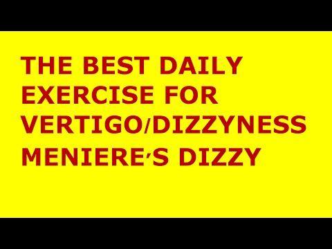 Vertigo Exercises: The Best Exercise for Vertigo/Meniere's ...