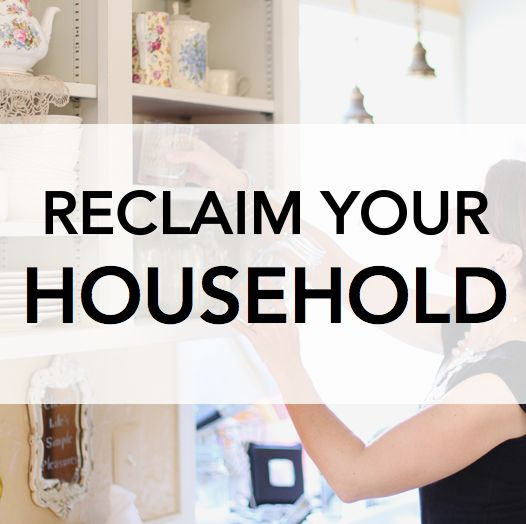 Reclaiming your household is much more than home organizing; it's about taking back what matters most in your life. #reclaimyourhousehold