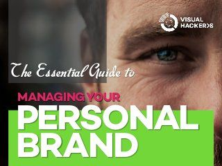 The Essential Guide To Managing Your Personal Brand via SlideShare