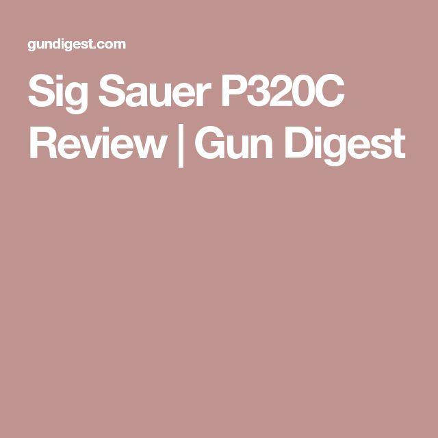 Sig Sauer P320C Review | Gun Digest