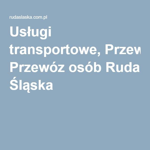 Usługi transportowe, Przewóz osób Ruda Śląska