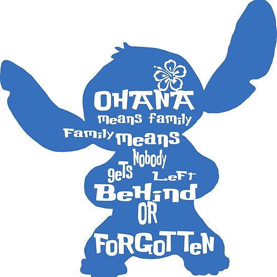 Stitch Ohana means family                                                                                                                                                                                 More