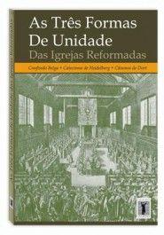 [TSD] {1/2} * As Três Formas de Unidade [http://www.mackenzie.br/7055.html] [http://www.arpav.org.br/arpav/index.php?option=com_content&view=article&id=71:confissao-belga-1561-guido-de-bres&catid=42:confissoes-e-catecismos-reformados&Itemid=70]  [http://www.mackenzie.br/7054.html] [http://www.arpav.org.br/arpav/index.php?option=com_content&view=article&id=73:catecismo-de-heidelberg-1563-zacarias-ursino-e-gaspar-oleviano&catid=42:confissoes-e-catecismos-reformados&Itemid=70]