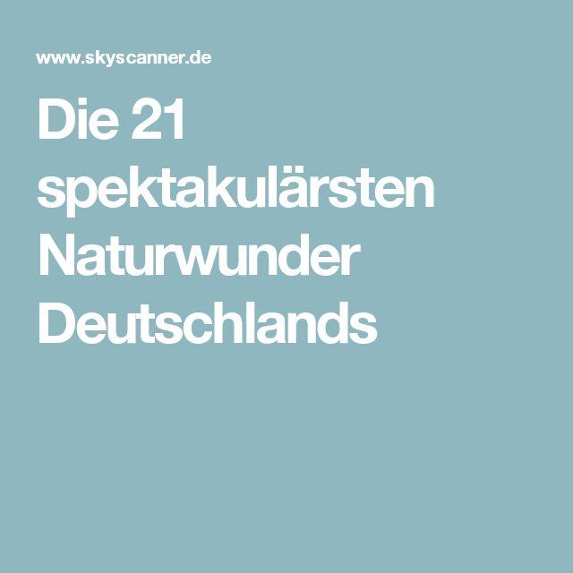 Die 21 spektakulärsten Naturwunder Deutschlands