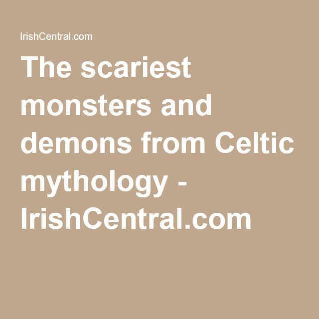 The scariest monsters and demons from Celtic mythology - IrishCentral.com