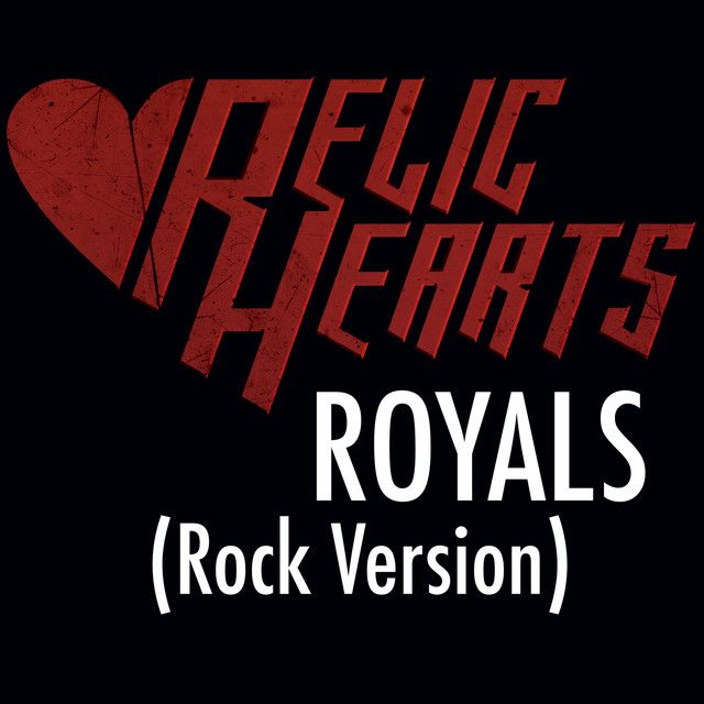 """""""Royals (Rock Version)"""" by Relic Hearts added September 25 2017 at 12:00AM on Spotify"""