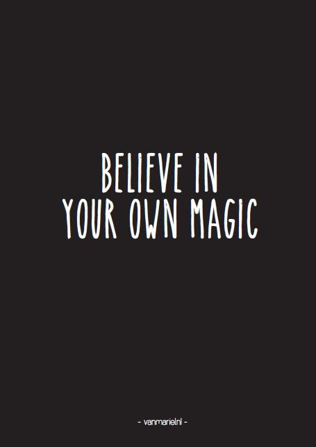 #Believe in your own #magic - Buy it at www.vanmariel.nl - Card € 1,25 Poster € 3,50
