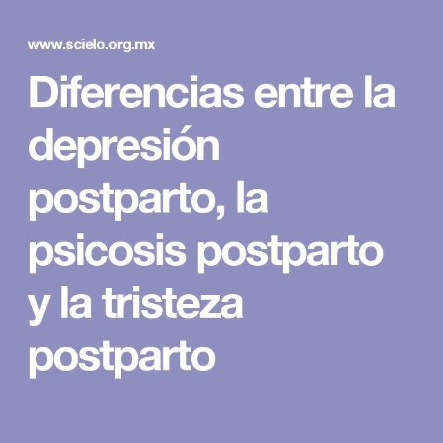 Diferencias entre la depresión postparto, la psicosis postparto y la tristeza postparto
