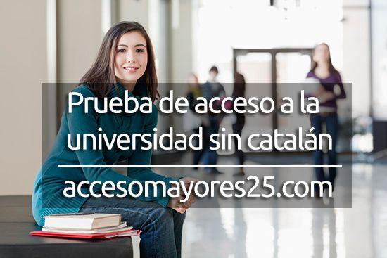 Prueba de acceso a la universidad sin catalán - http://www.accesomayores25.com/preguntas/prueba-de-acceso-a-la-universidad-sin-catalan/