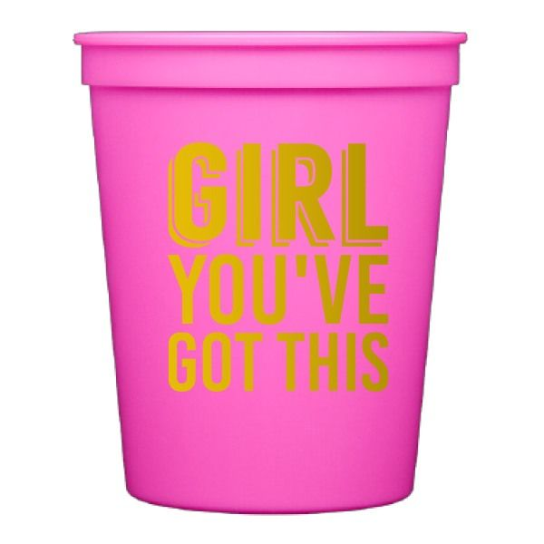 Girl You've Got This Stadium Cups
