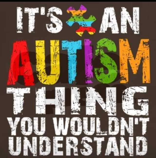 It's an autism thing...