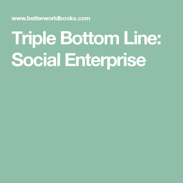 Triple Bottom Line: Social Enterprise