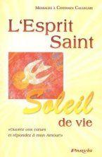 L'Esprit-Saint, soleil de vie : ouvrez vos coeurs et répondez à mon amour !
