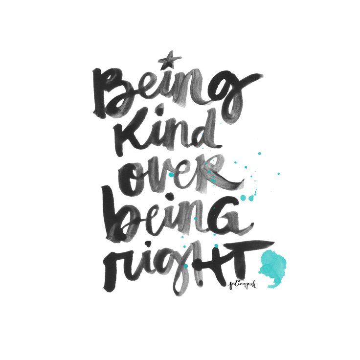 Being Kind Over Being Right Calligraphy, Lettering & Quotes instagram.com/felingpoh