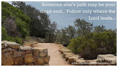 Walk the path God leads you on, not someone else's