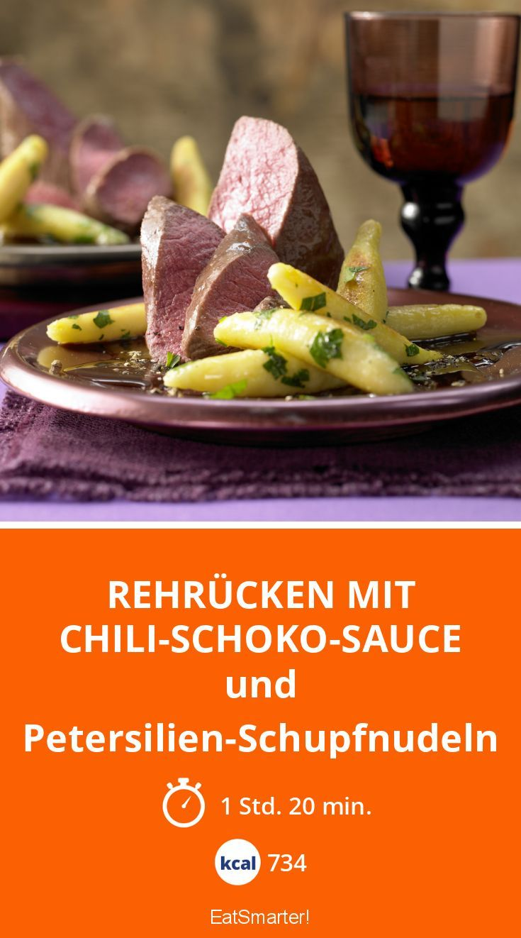 Rehrücken mit Chili-Schoko-Sauce - und Petersilien-Schupfnudeln - smarter - Kalorien: 734 kcal - Zeit: 1 Std. 20 Min.   eatsmarter.de