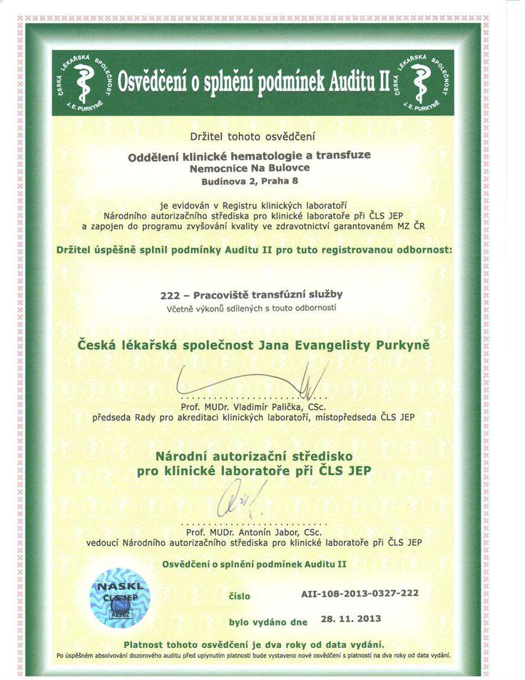 Oddělení klinické hematologie a transfúze Nemocnice Na Bulovce splnilo podmínky Auditu II pro registrované odbornosti: - pracoviště transfúzní služby.