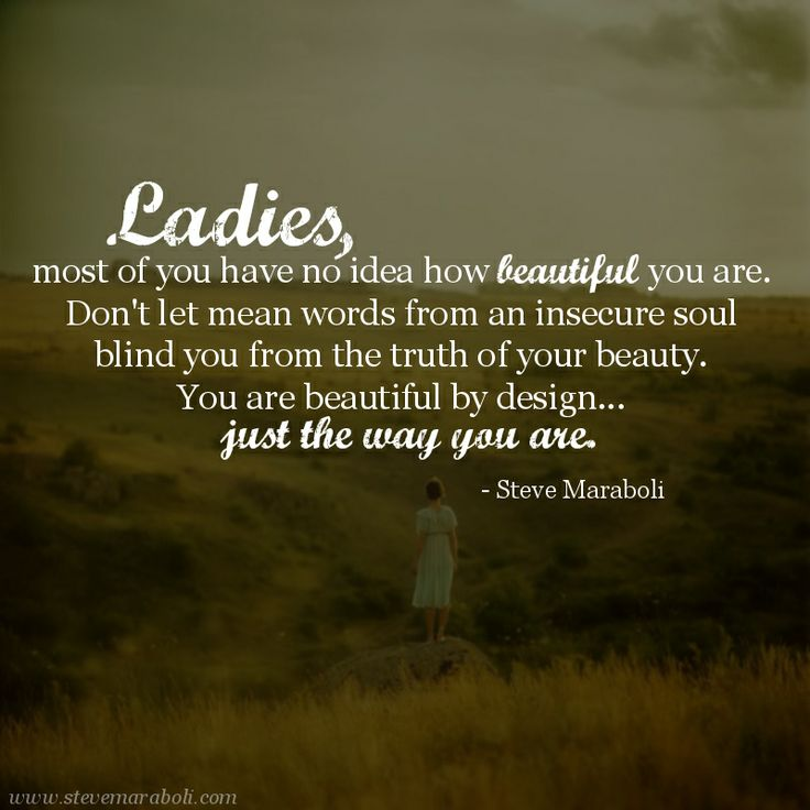 "Quotes You Are Beautiful: ""Ladies, Most Of You Have No Idea How Beautiful You Are"