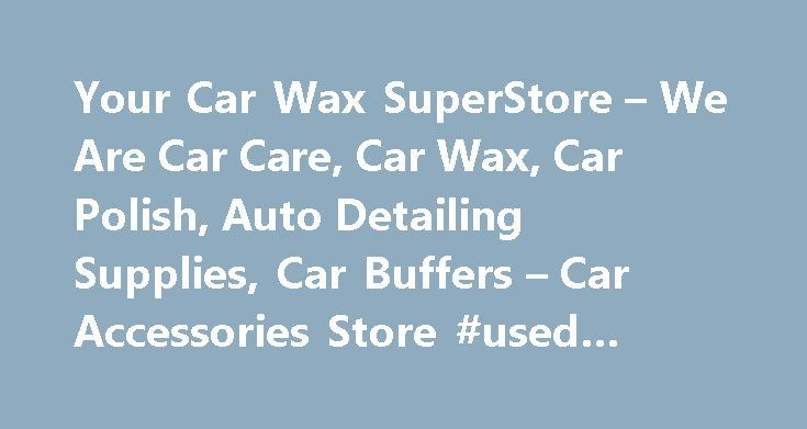 Your Car Wax SuperStore – We Are Car Care, Car Wax, Car Polish, Auto Detailing Supplies, Car Buffers – Car Accessories Store #used #cars #for #sale #uk http://remmont.com/your-car-wax-superstore-we-are-car-care-car-wax-car-polish-auto-detailing-supplies-car-buffers-car-accessories-store-used-cars-for-sale-uk/  #auto auto #Pinnacle Crystal Clear Glass Master Bundle Welcome to Autogeek! Autogeek is your number one car care source for auto detailing supplies, the best car wax, car care…