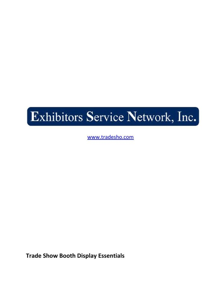 Trade Show Booth Display Essentials  Is your trade show booth all set? Are you sure that you have all the materials you need to acquire a lot of new customers and promote your brand to them? For more information, visit us!  Exhibitors Service Network, Inc. http://www.tradesho.com/