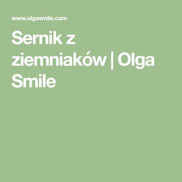 Sernik z ziemniaków   Olga Smile