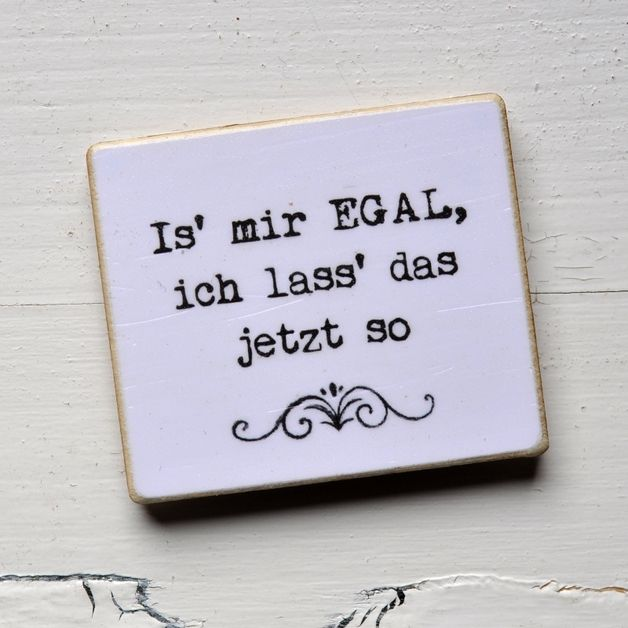 Magnet mit lustigem Spruch, Zitat, Dekoration / magnet with funny quote, home decoration made by Shabbyflair-Decorations via DaWanda.com