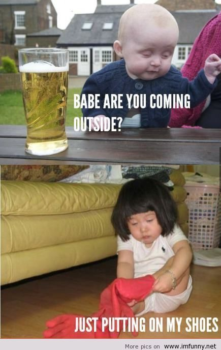 haha this is like the only drunk baby meme i've ever liked.