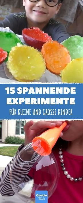 15 spannende Experimente für kleine und große Kinder.