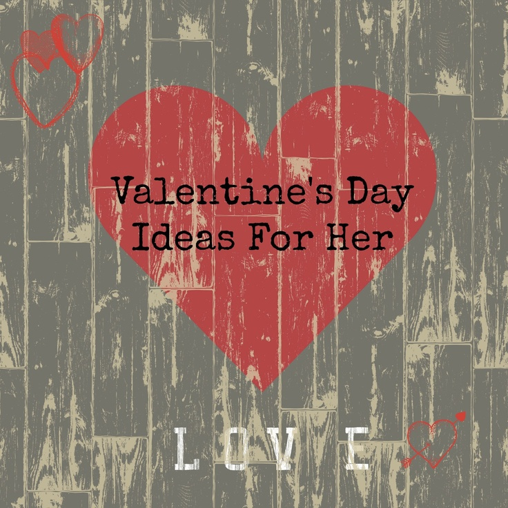 Top Picks for Valentine's Ideas For Her