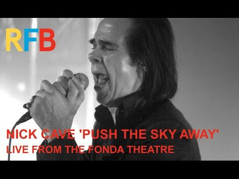 Nick Cave & The Bad Seeds 'Push The Sky Away'   Live From The Fonda Theatre   Official Video - YouTube