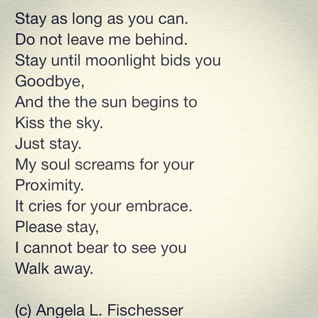 Superb Please Stay... (c) Angela L. Fischesser #poetry #inspiration