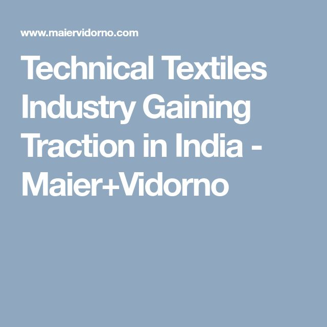 Technical Textiles Industry Gaining Traction in India - Maier+Vidorno