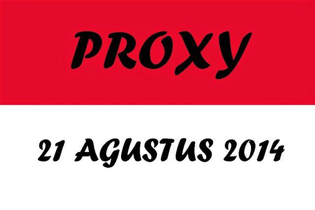 Proxy Indonesia 21 Agustus 2014 #proxy #proxyindonesia