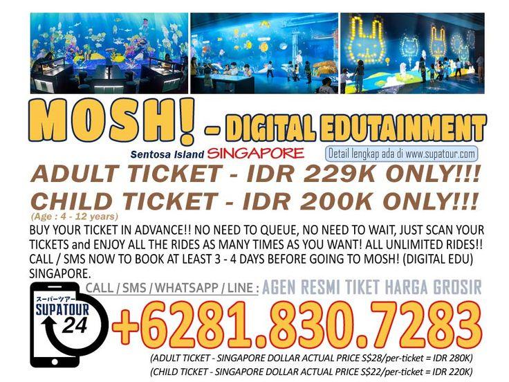 Singapore Admission Ticket Sentosa Mosh! Digiital Edutainment Adult: Rp. 229.000* Child: Rp. 200.000*  For more Info: Supatour and Travel  WhatsApp : +62818307283 http://supatour.com