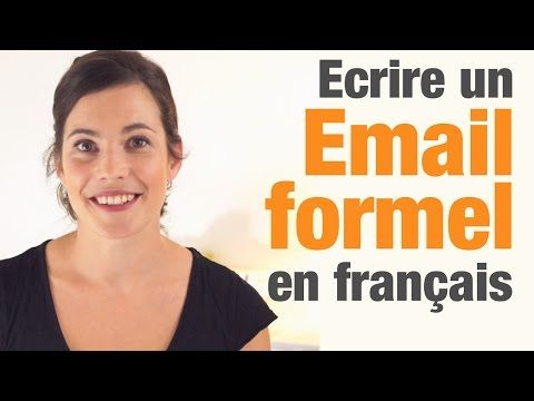 Comment écrire un email formel en français? - How to write a formal email in French? - YouTube