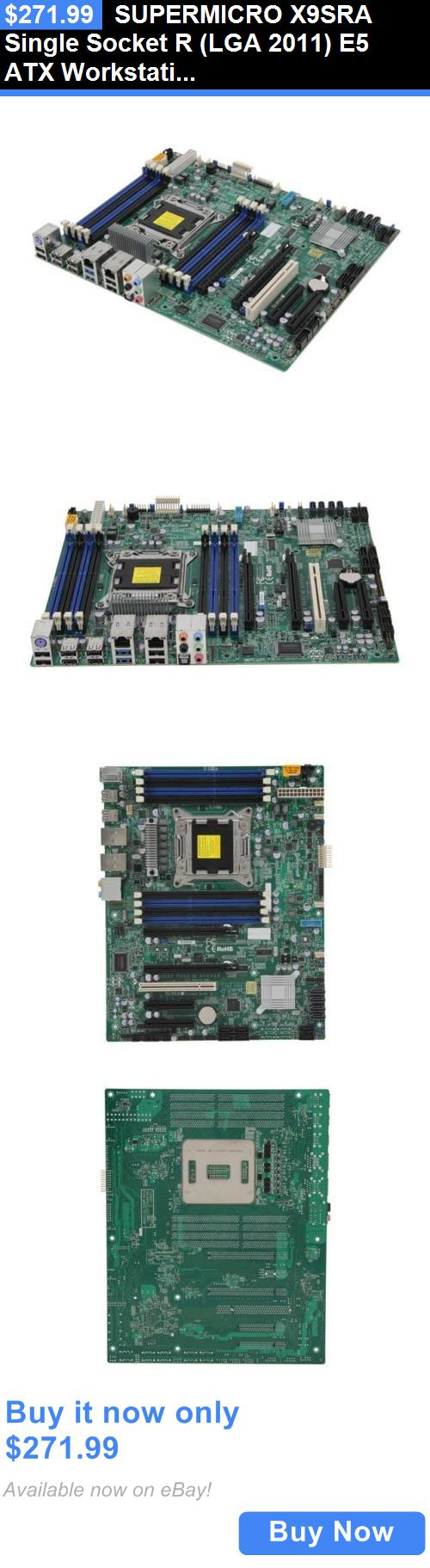computer parts: Supermicro X9sra Single Socket R (Lga 2011) E5 Atx Workstation/Server Motherboar BUY IT NOW ONLY: $271.99