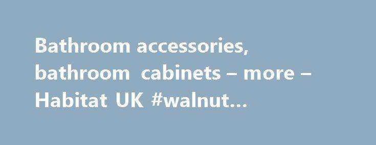 bathroom accessories bathroom cabinets more habitat uk walnut bathroom