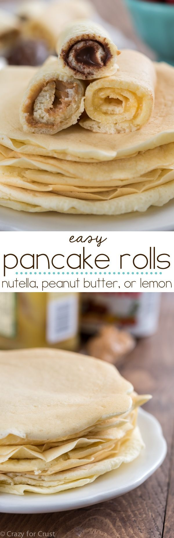 EASY Pancake Rolls with three fillings: Nutella, Peanut Butter, or Lemon Curd! These pancakes are a family favorite recipe and are a foolproof fast breakfast!