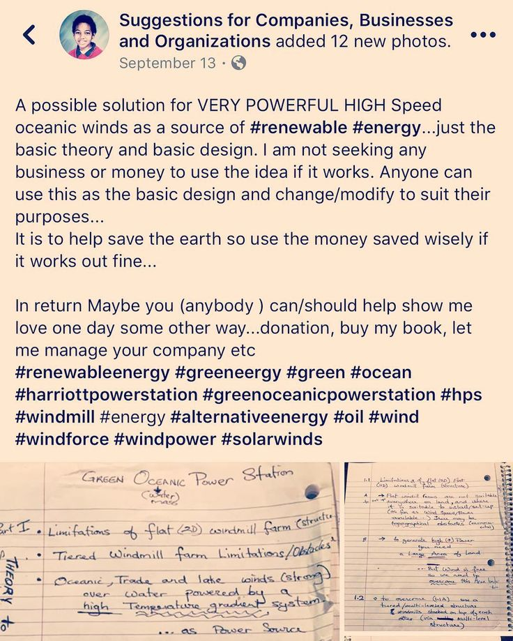 Facebook page: Suggestions for Companies Businesses and Organizations #greenenergy #renewableenergy #windpower #greenoceanicpowerstation #gops #infiniteenergy #nature #green #wind #fluid #fluiddynamics #physics #physicsoffluids #threedayworkweek #fourdayweekends #budgetfreeupofcash with the money saved from: purchasing and drilling and refining oil for energy transportation costs dwindle due to electric cars being feasible no pollution taxes money saved can each month can be used for…