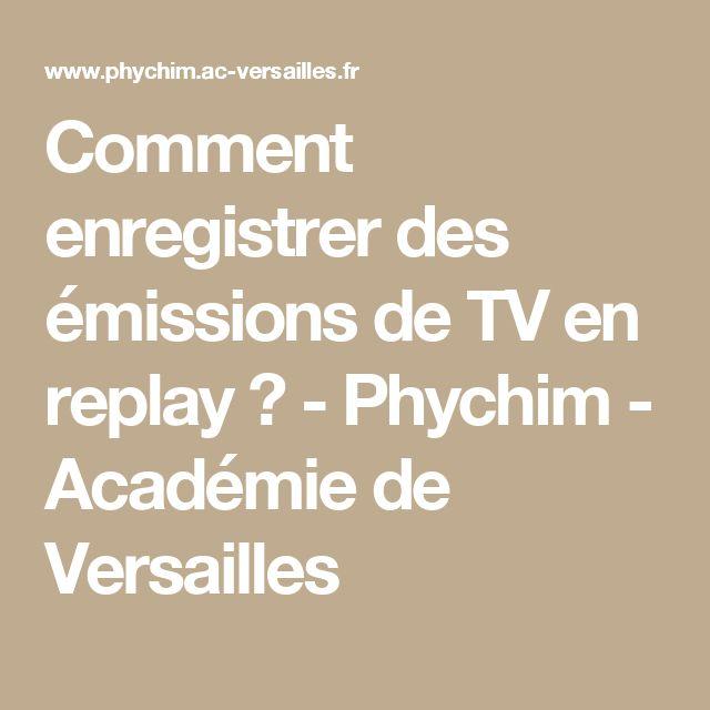 Comment enregistrer des émissions de TV en replay ? - Phychim - Académie de Versailles
