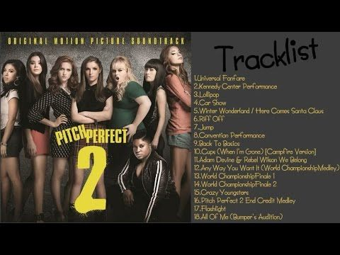 Pitch Perfect 2 OST (Original Motion Picture Soundtrack) 2015 [Full Songs HD] || Full 18 Tracks - YouTube