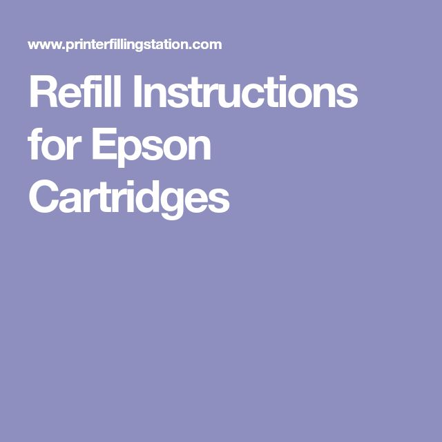 Refill Instructions for Epson Cartridges