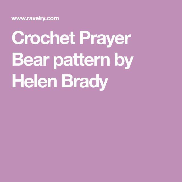 Crochet Prayer Bear pattern by Helen Brady