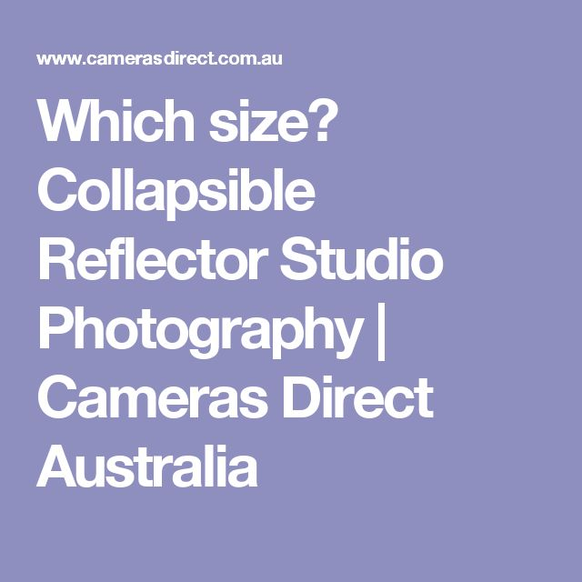 Which size? Collapsible Reflector Studio Photography | Cameras Direct Australia