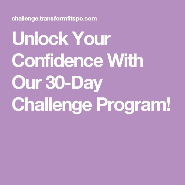 Unlock Your Confidence With Our 30-Day Challenge Program!