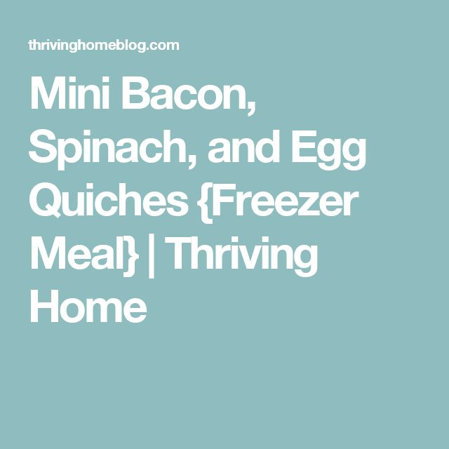 Mini Bacon, Spinach, and Egg Quiches {Freezer Meal} | Thriving Home