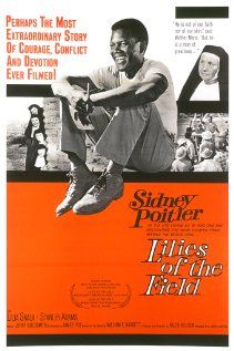 Lilies of the Field (1963) This is a great movie and Sidney Poitier is in it so I love it.