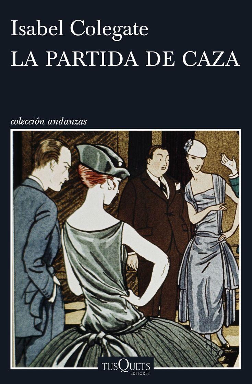 """""""La partida de caza"""" Isabel Colegate. En el otoño de 1913, Sir Randolph Nettleby y su mujer organizan una cacería para la flor y nata de la aristocracia británica, entre ellos un reputado cazador y su coqueta esposa, un atractivo abogado, un rico judío y un joven conde húngaro. Por su parte, el servicio se afana para satisfacer las necesidades de los huéspedes: desde el guardés de la finca hasta los criados y un ejército de batidores."""